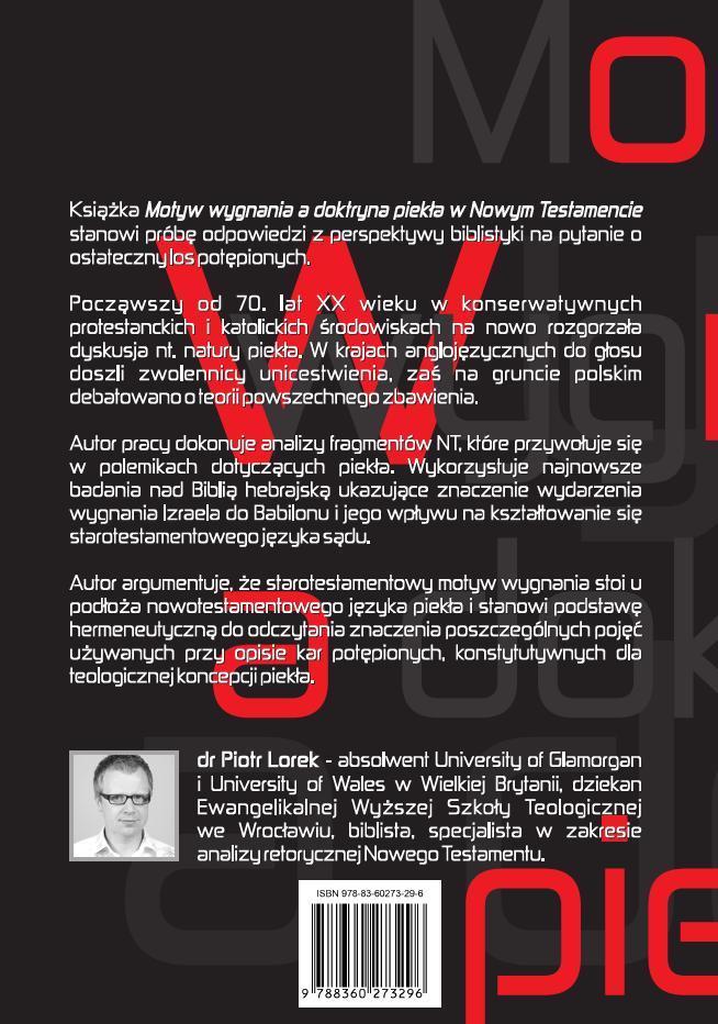 Piotr Lorek - Motyw wygnania a doktryna piekła w Nowym Testamencie, ChAT, Warszawa 2013, okładka tył